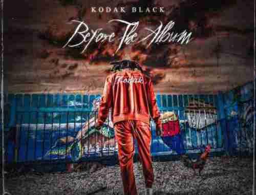 Kodak Black – Before The Album (download)