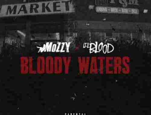 Lil Blood x Mozzy – Bloody Waters album (download)