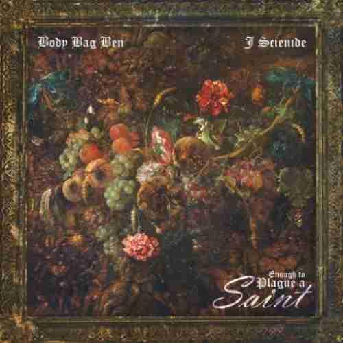 J Scienide & Body Bag Ben – Enough To Plague A Saint album (download)