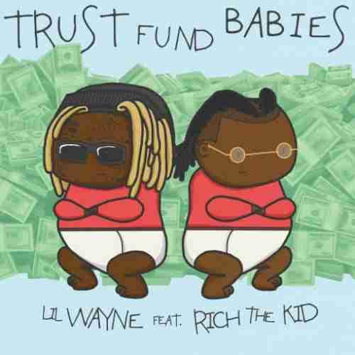 Lil Wayne & Rich The Kid – Trust Fund Babies album (download)