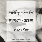 Parenting: Instilling a Spirit of Generosity and Kindness in our Children