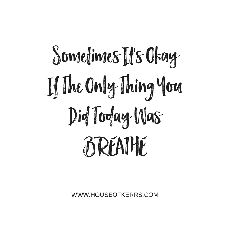 sometimes-its-okayif-the-only-thing-you-did-today-wasbreathe