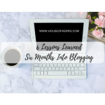 6 LESSONS LEARNED SIX MONTHS INTO BLOGGING