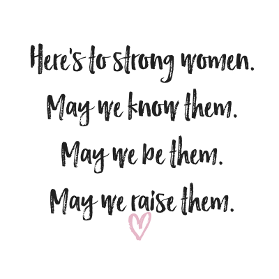 here's to strong women quote