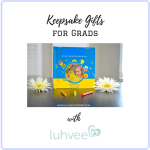 Keepsake Gifts for Grads + GIVEAWAY with Luhvee Books