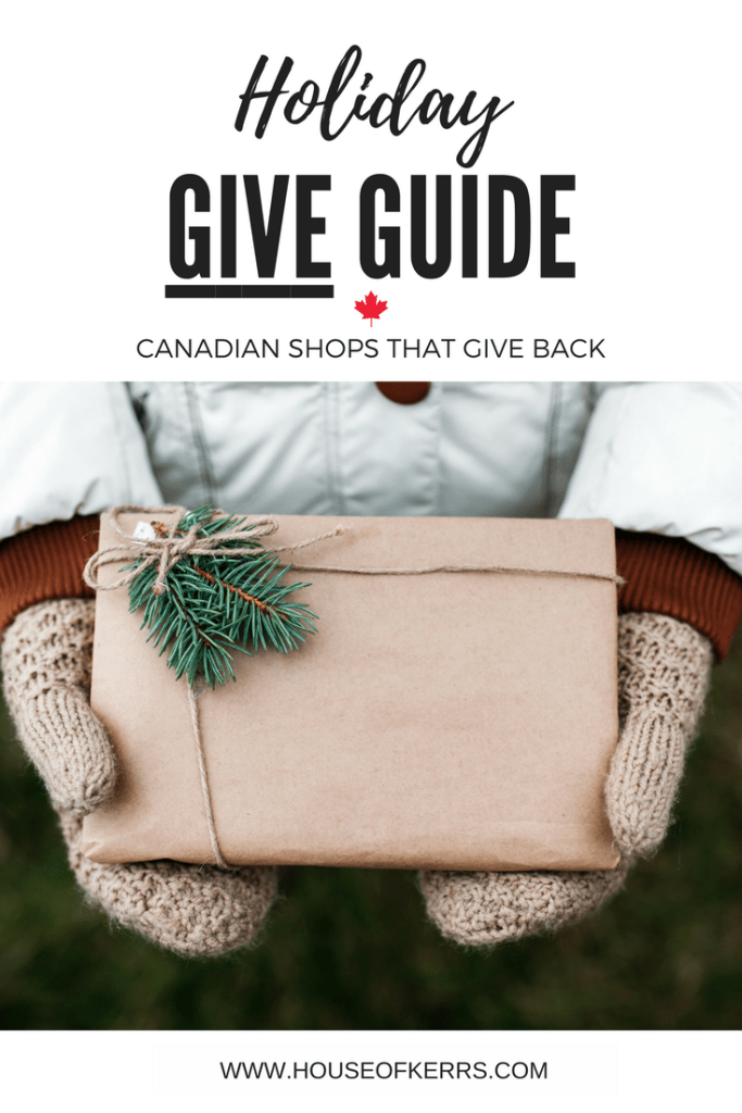 Holiday GIVE Guide | Canadian Shops That Give Back | GIVEAWAY | Small Shops | Shop Canada