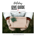 Holiday GIVE Guide 2018: Canadian Shops That Give Back + GIVEAWAY