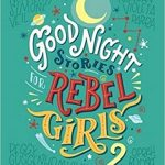 Good Night Rebel Girls Books Review | Women of Past and Present