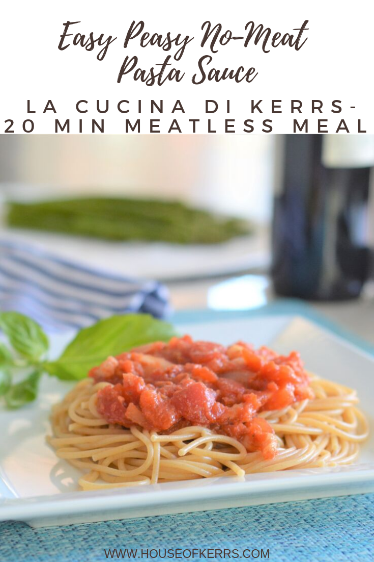 Easy Peasy No-Meat Pasta Sauce | 20 Minute Recipes | Meatless meals | Quick Meals | Easy Meals | La Cucina di Kerrs | House of Kerrs