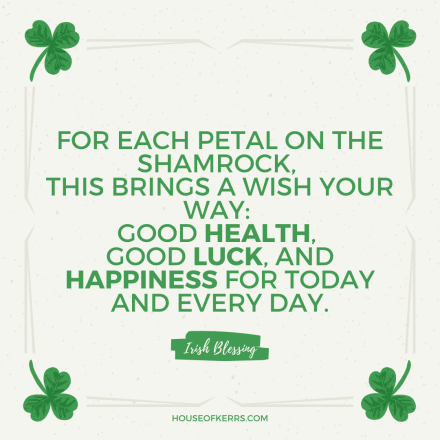 Irish Blessing | St. Patrick's Day Quotes | HouseofKerrs.com