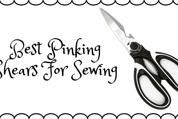 Top 10 Best Pinking Shears For Sewing On The Market 2019