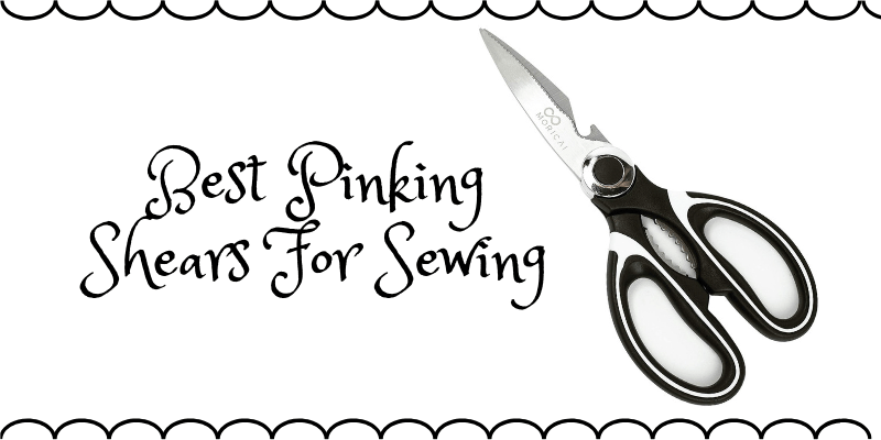 Top 10 Best Pinking Shears For Sewing On The Market 2020