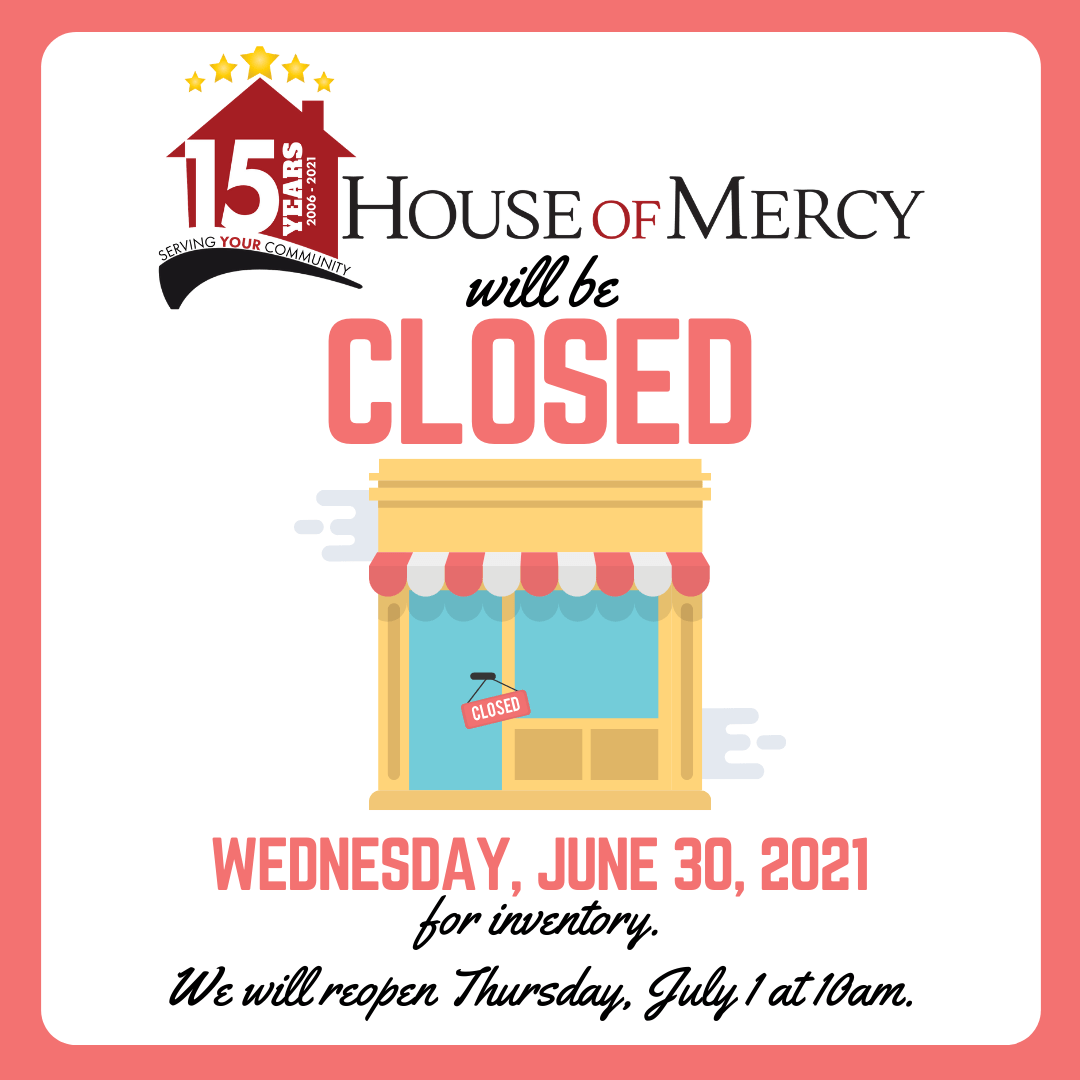 House of Mercy CLOSED June 30th for Inventory