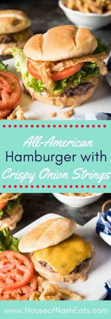 This All-American Hamburger with Crispy Onion Strings & Burger Sauce is incredibly juicy, loaded with delicious flavors, and is just the thing to kick off the summer grilling season!