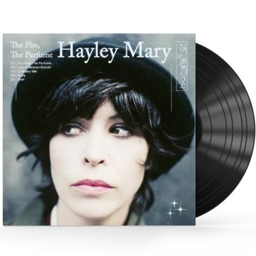 Hayley Mary – The Piss, The Perfume – 10″ Vinyl