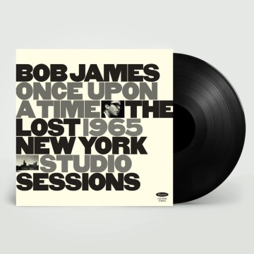 Bob James ‎– Once Upon A Time: The Lost 1965 New York Studio Sessions