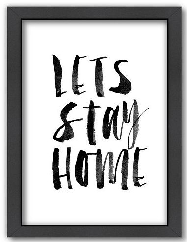 I love the sentiment behind Let's Stay Home. Perfect for a bedroom or any room!