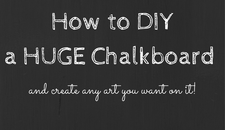 How To DIY a Large Chalkboard: Monthly DIY Challenge