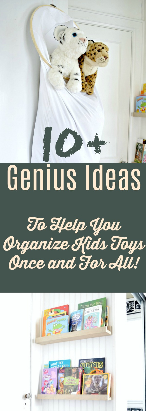 10+ Genius ideas to help you organize your kids toys once and for all. Organize books, toys, puzzles, stuffed animals, board games and more! #organize #organization #organizekidstoys #getorganized #konmari #toyorganization