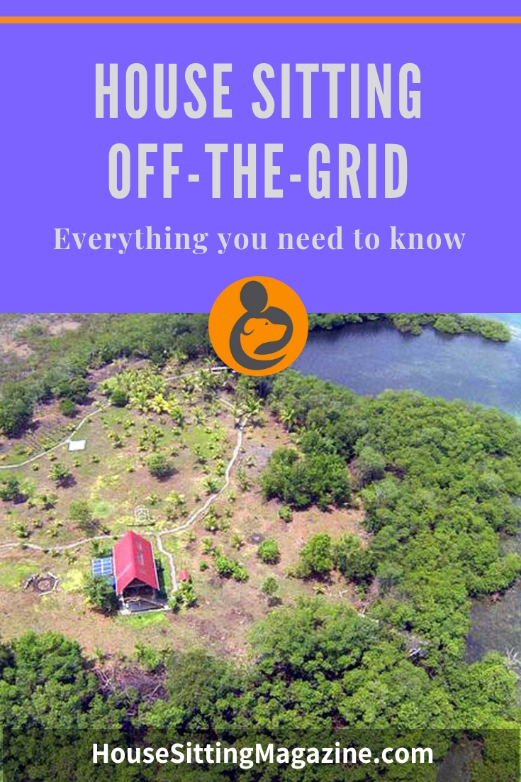 Do you have what it takes to house sit off grid properties? Solar power, rainwater collection, composting toilets? We tell you everything you need to know. #housesittingtips #housesitting #offthegridhousesitting #beginnersguidestohousesitting