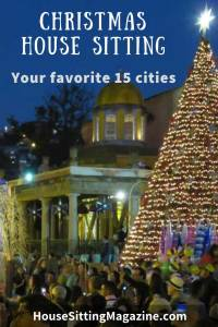Best Cities for Christmas House Sits - We asked 15 house sitters where their favorite locations were and this is what they said #housesitting @christmashousesitting #cityhousesitting @homesittingchristmascities