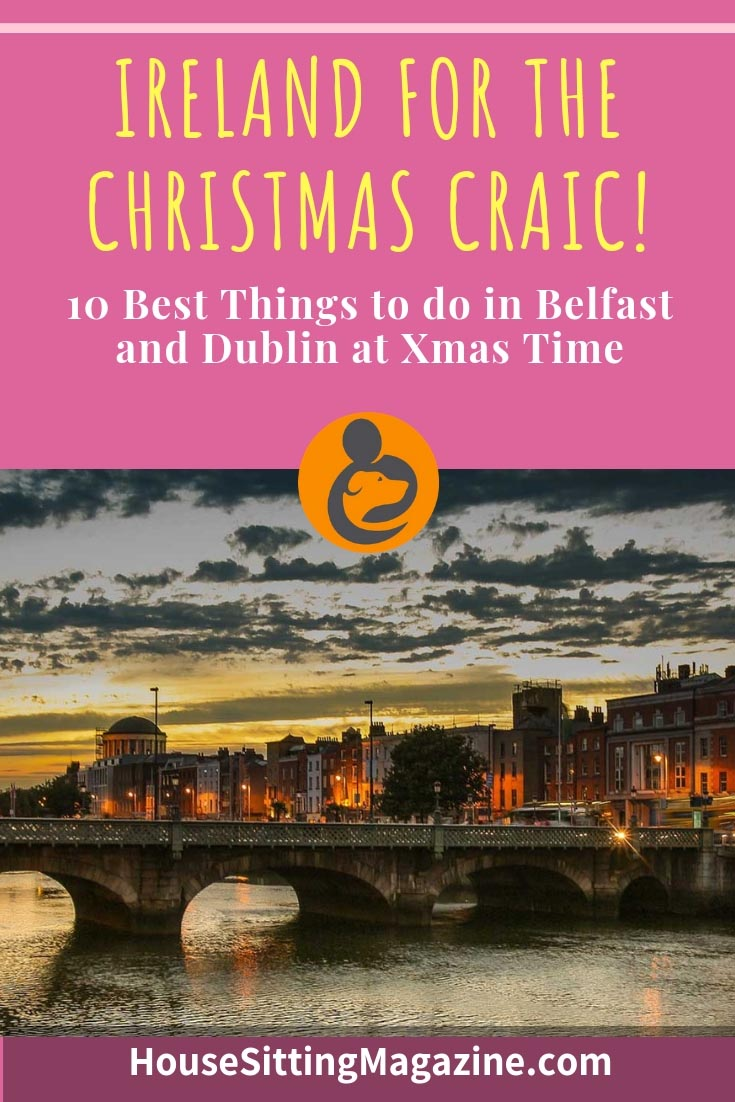 House Sitting in Ireland at Christmas - 10 Best things to do in Belfast & Dublin #housesitting #housesittinglifestyle #ireland #belfast #dublin