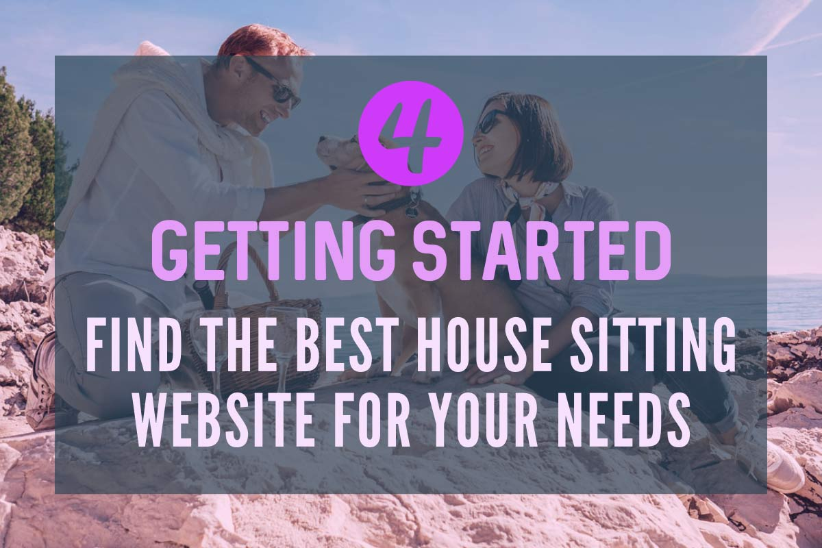 Getting Started - Find the Best House Sitting Website for Your Needs