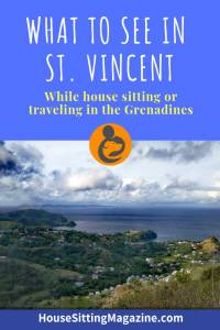 What to do and see in St Vincent #housesitting #traveltostvincent #StVincent #IslandLife