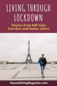 How travelers and house sitters are living through lockdown as travelers and house sitters #housesitting #lockdown2020