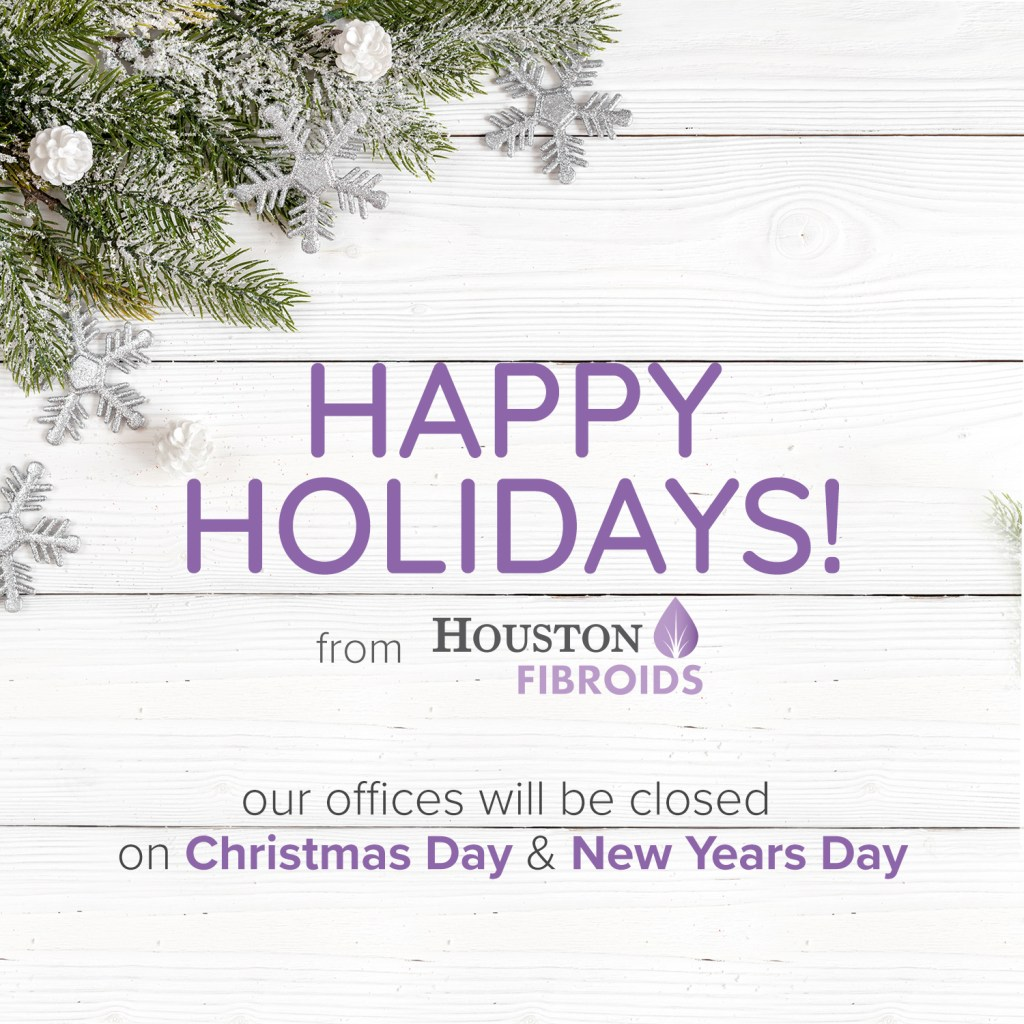 Houston Fibroids Holiday Hours 2018