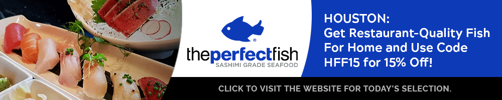 Use code HFF15 and pick up top-quality seafood in Houston at The Perfect Fish!