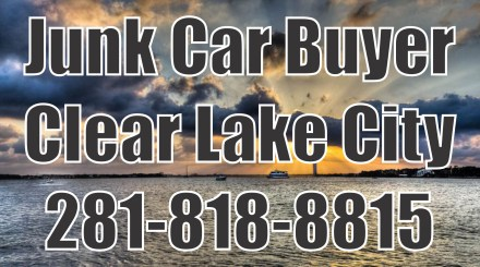 junk car buyer clear lake city
