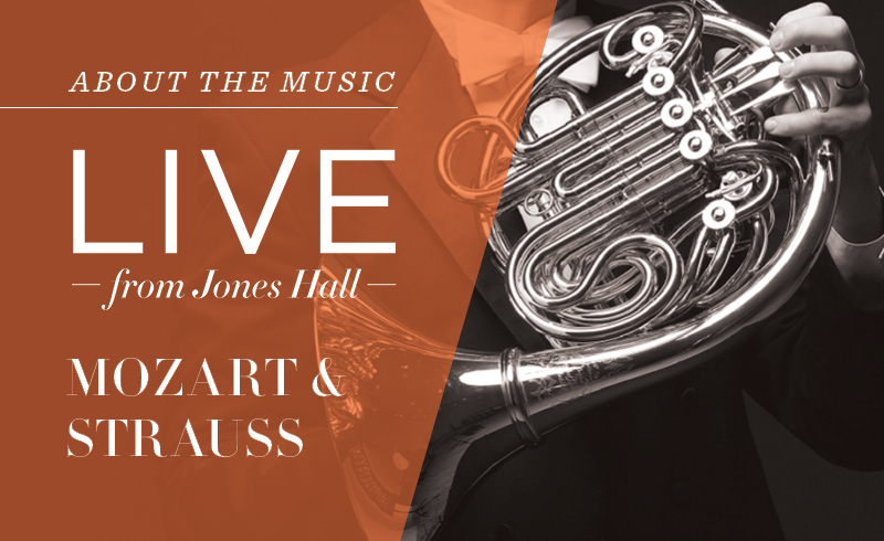 Houston Symphony Live from Jones Hall: Mozart & Strauss