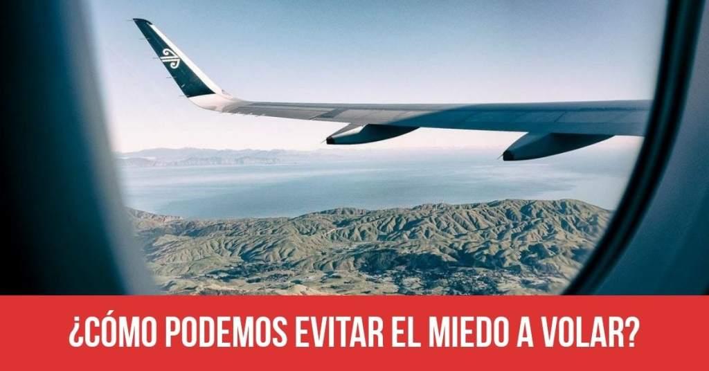 ¿Cómo podemos evitar el miedo a volar?