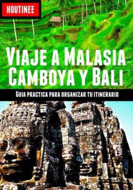 Guía de viaje a Camboya, Malasia y Bali