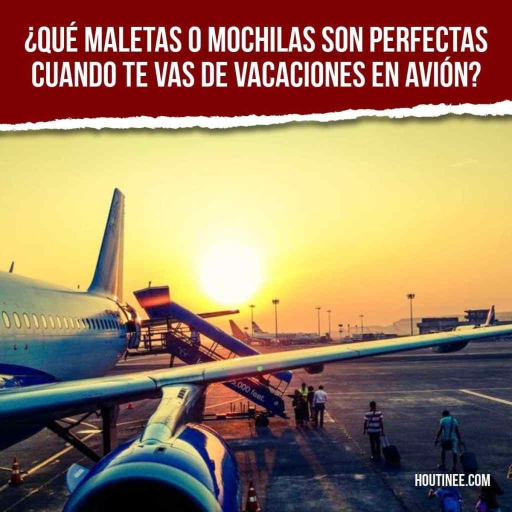 030a9fd17 ¿Qué maletas o mochilas son perfectas cuando te vas de vacaciones en avión?