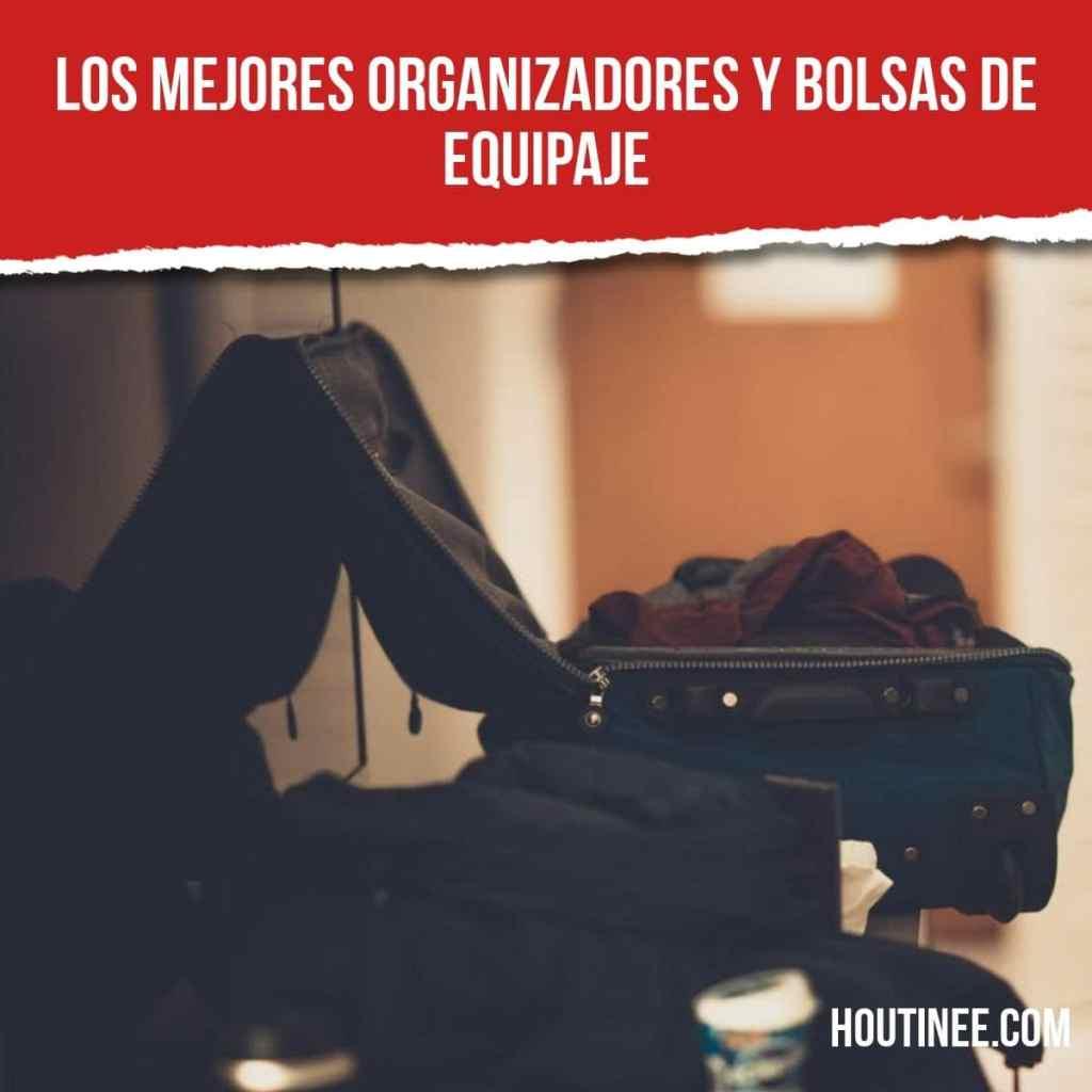 ¿Cuáles son los mejores organizadores y bolsas de equipaje (maletas) que puedes llevar de viaje?