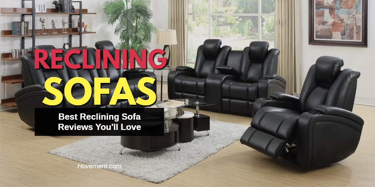 reclining sofa reviews 2017 orange leather sectional sleeper best 2019 picks from top brands updated you ll love
