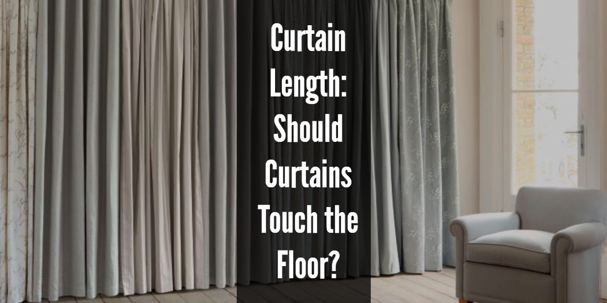 Curtain Length Should Curtains Touch the Floor