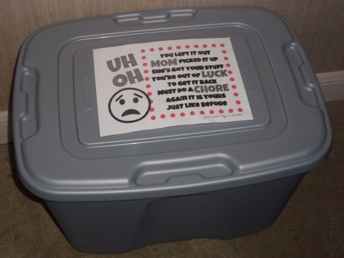 The Uh Oh Bucket – You left it out MOM picked it up She's got your stuff you