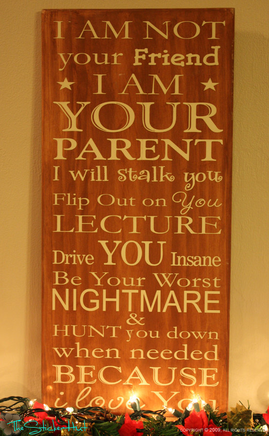 Good parenting advice….few of my son's friends say they wish their parents