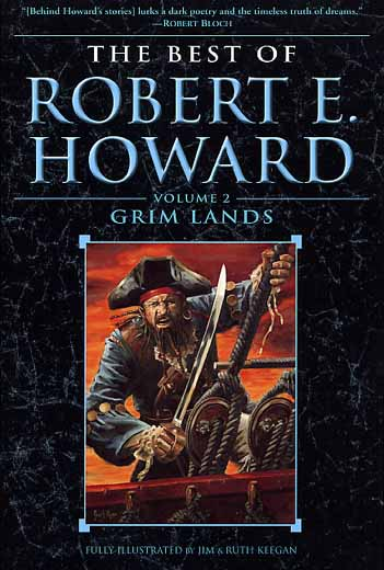 The Best of Robert E. Howard Volume 2: Grim Lands