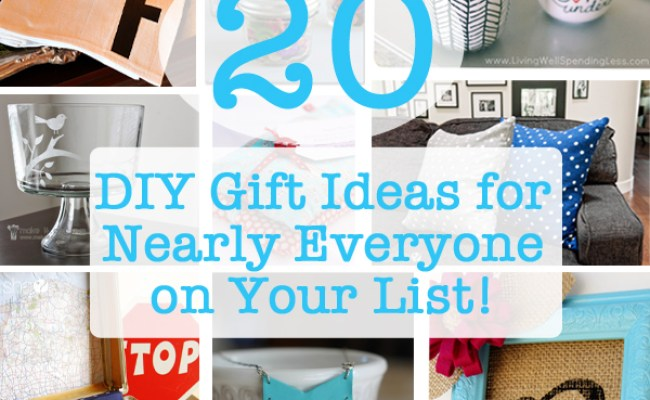 20 Diy Gift Ideas For Nearly Everyone On Your List How