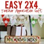 Easy And Useful 2x4 Teacher Gift