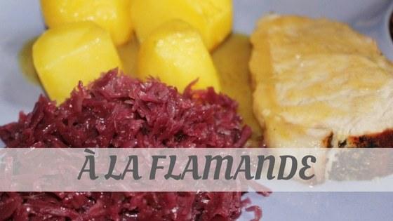 How To Say A La Flamande
