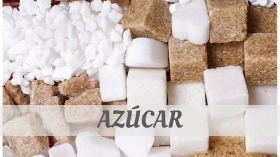 How To Say Azúcar