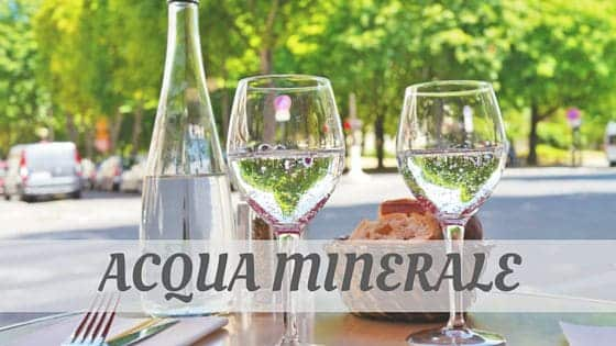 How To Say Acqua Minerale