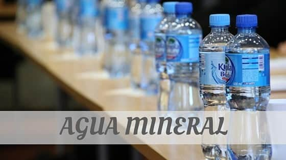 How To Say Agua Mineral