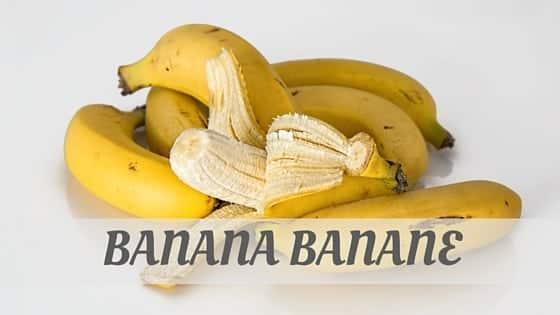 How To Say Banana