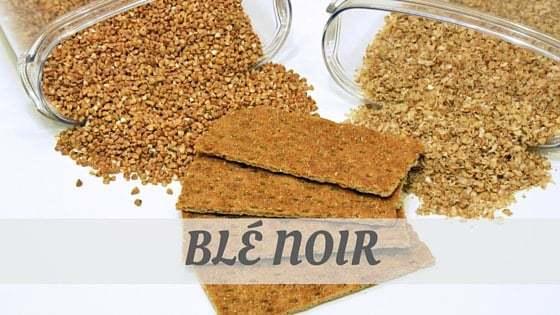 How To Say Blé Noir